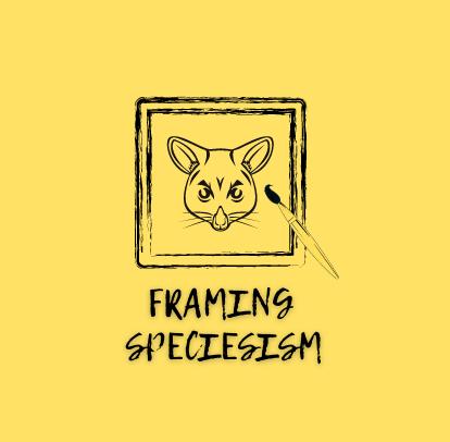 Framing Speciesism